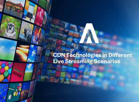 CDN Technologies in Different Live Streaming Scenarios