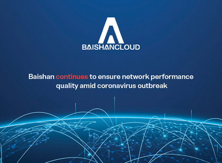 BaishanCloud Continues to Ensure Network Performance Quality amid Coronavirus Outbreak