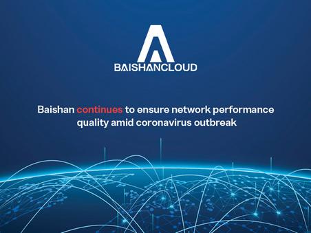 BaishanCloud Continues to Ensure Network Performance Quality amid Coronavirus Outbreak