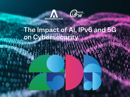 The Impact of AI, IPv6 and 5G on Cybersecurity