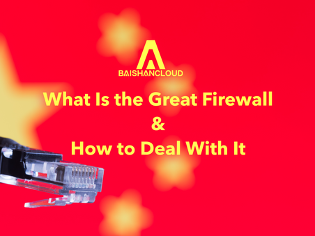 Great Firewall of China - What Does It Mean to Companies' China Entry?