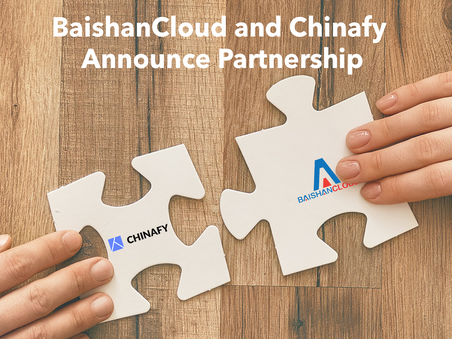 BaishanCloud Partners with Chinafy to Expand Cross-border Content Delivery Ecosystem