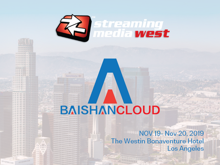 BaishanCloud Showcasing Streaming and Security Solutions at STREAMING MEDIA WEST 2019