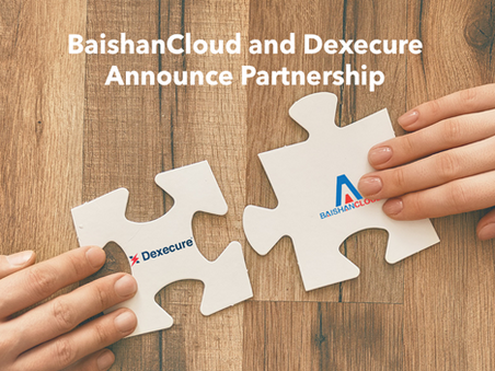BaishanCloud Partners with Dexecure to Expand Cross-border Content Delivery Ecosystem