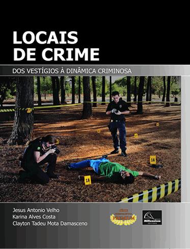 Locais de Crime – Dos Vestígios à Dinâmica Criminosa