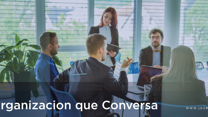 La Organización que Conversa
