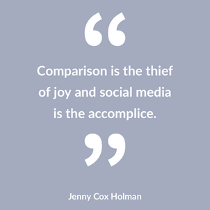 Comparison is the Thief of Joy and Social Media is the Accomplice