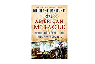 Book Review: The American Miracle – Divine Providence in the Rise of the Republic / by Michael Medv