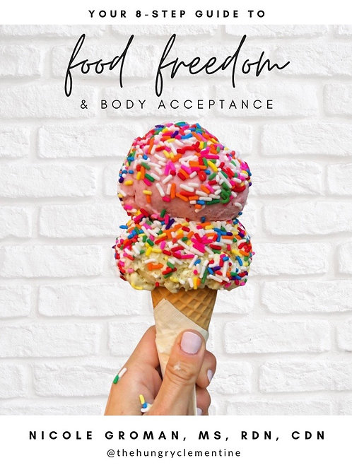 Your 8-Step Guide to Food Freedom and Body Acceptance