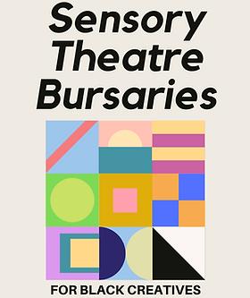 Sensory Theatre Bursaries for Black Crea