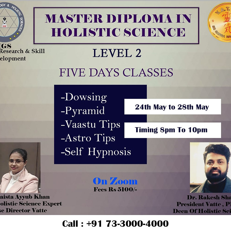 Master Diploma in Holistic Science(Level 2) by Dr Rakesh Sharma