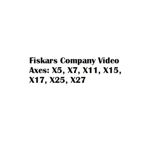 Axe: Fiskars X27, X25 Series