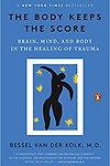 The Body Keeps the Score   Trauma Recovery
