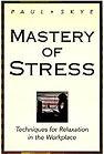 Mastery of Stress