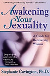 Awakening your Sexuality | A Guide for Recovering Women