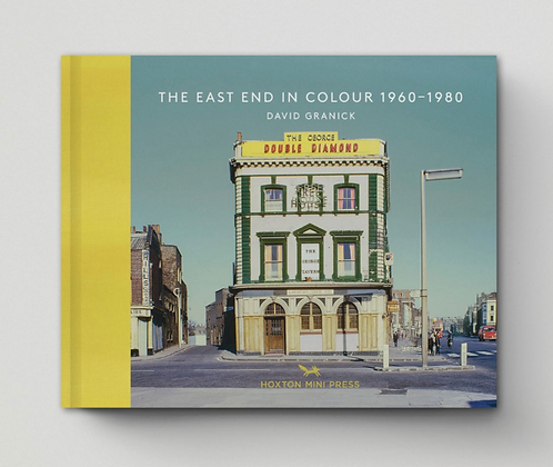 East End in Colour 1960-1980