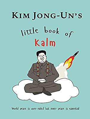 Kim Jong-Un's Little Book of Kalm