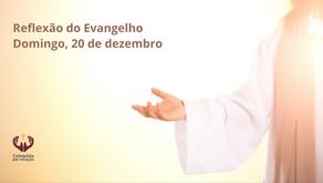 Reflexão do Evangelho: Faça-se em mim segundo a tua Palavra! | Lc 1,26-38