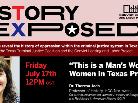 """History Exposed: """"This is a Man's World"""": Women in Texas Prisons (07/17/20)"""