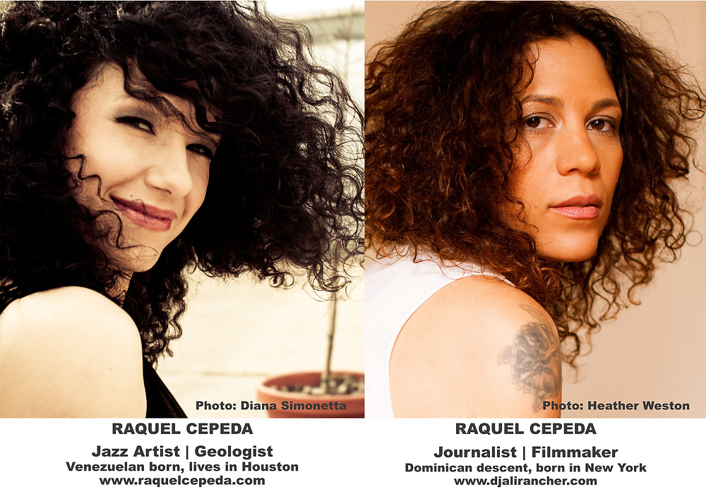 No two Raquel Cepedas are the same. On the left: Raquel Cepeda, jazz singer and Geologist from Houston. On the right, Raquel Cepeda, Journalist and filmmaker from New York