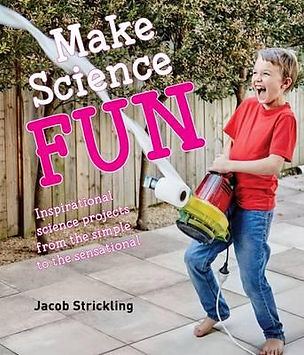 Book cover Make Science Fun by Jacob Strickling