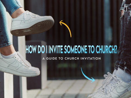 How in the world do I invite people to Church?