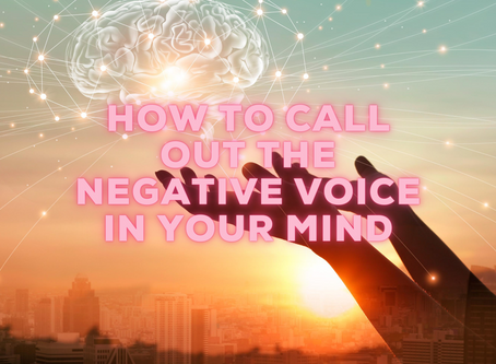 how to call out the negative voice in your mind.