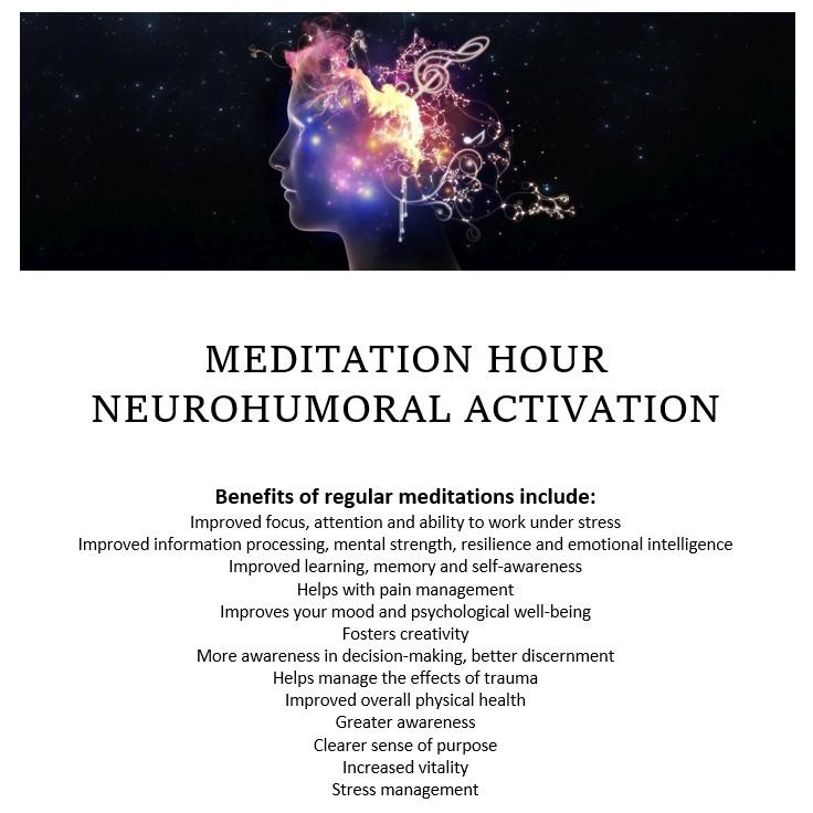 MEDITATION HOUR / NEURO HUMORAL ACTIVATION