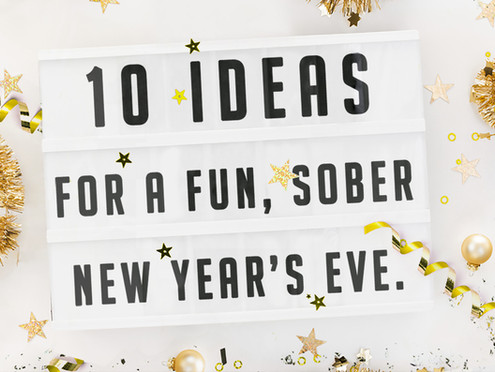 10 ideas for a fun, sober New Year's eve
