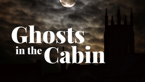 Ghosts in the Cabin