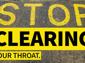 STOP CLEARING YOUR THROAT!