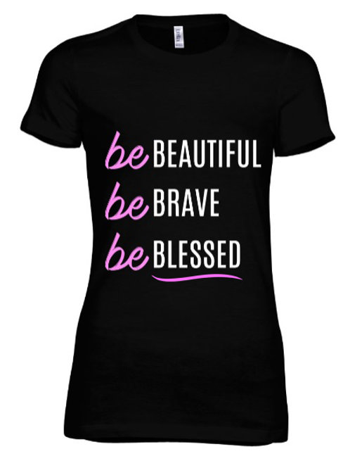 Be Beautiful-Brave-Blessed T-shirt