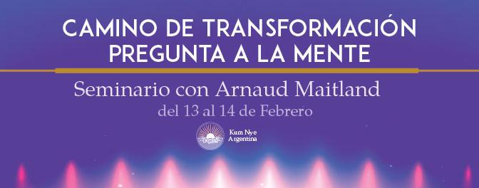 Camino de Transformación - Pregunta a la Mente • Seminario con Arnaud Maitland