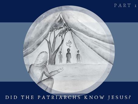 DID THE PATRIARCHS KNOW JESUS? - Part 1/2 (ADAM, ENOCH & NOAH)