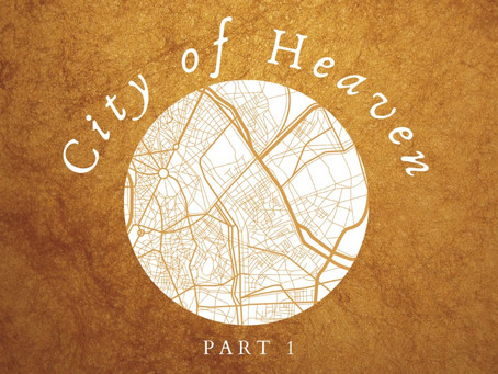 CITY OF HEAVEN - The mother of us all  (Part 1/3)