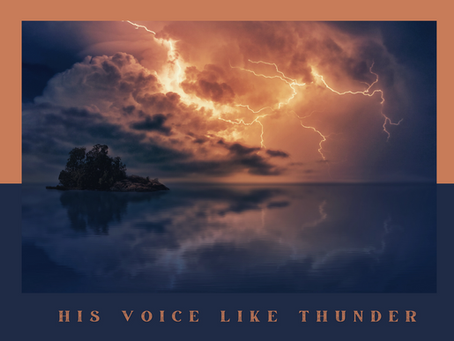 His voice like thunder