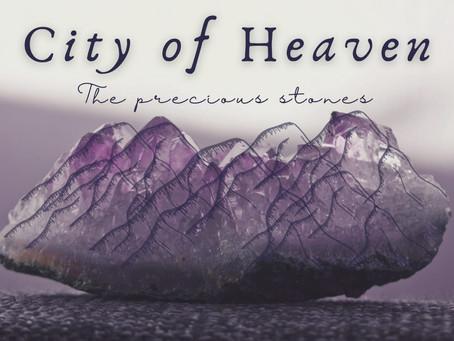 CITY OF HEAVEN - The precious stones (Part 3/3)