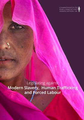 Legislating against Modern Slavery, Human Trafficking and Forced Labour