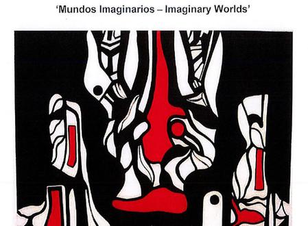 June Exhibit: Mundos Imaginarios