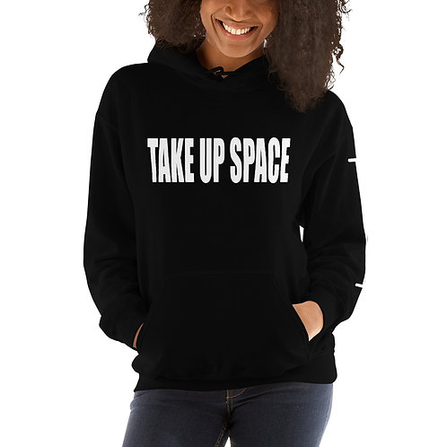 TAKE UP SPACE classic hoodie