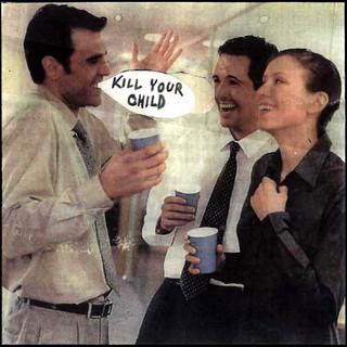 KILL YOUR CHILD