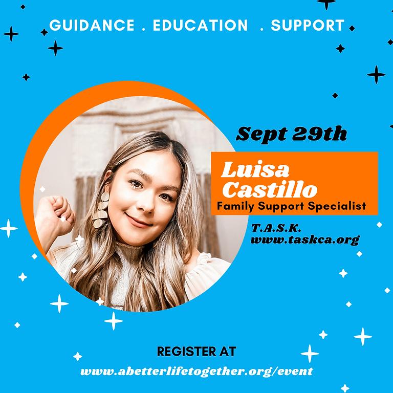 Advocacy Navigation TASK California w/ Bilingual Family Support Specialist Luisa Castillo