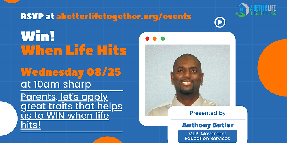 Wednesday Webinar Series: Win When Life Hits w/ V.I.P. Movement Education Services