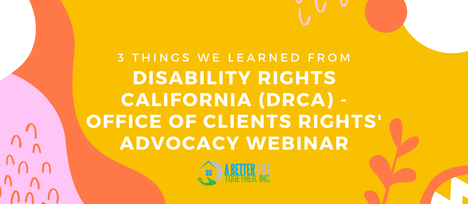 3 Things We Learned From Our Webinar With Disability Rights California - (ORCA)