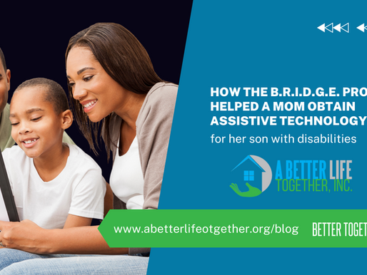 How The B.R.I.D.G.E. Project Helped A Mom Obtain Assistive Technology For Her Son With Disabilities