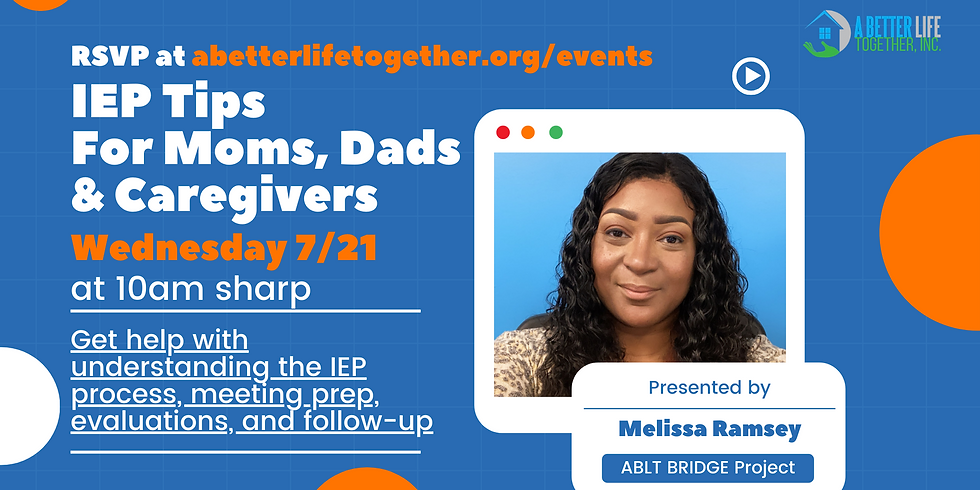 Wednesday Webinar Series: IEP Tips  For Moms, Dads & Caregivers