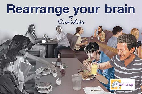 Rearrange Your Brain