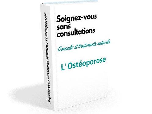 Soignez-vous sans consultations : L'OSTÉOPOROSE
