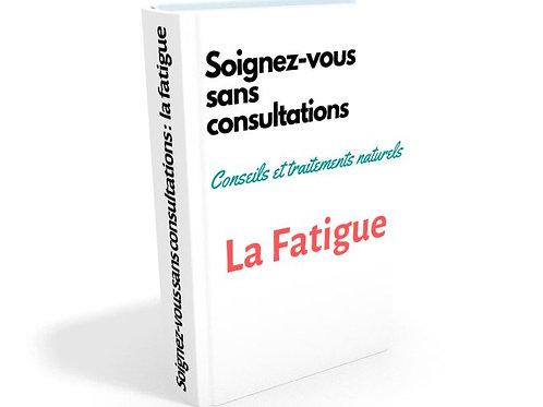 Soignez-vous sans consultation : La FATIGUE