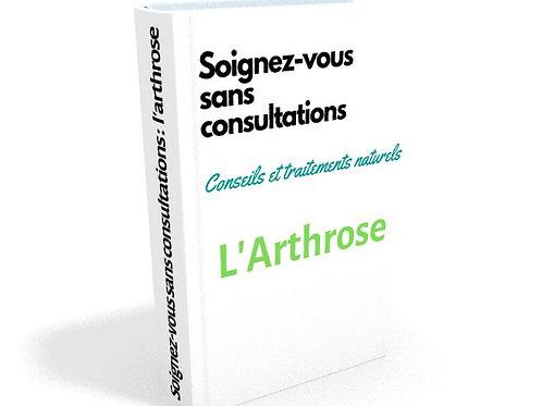 Soignez-vous sans consultations : L'ARTHROSE